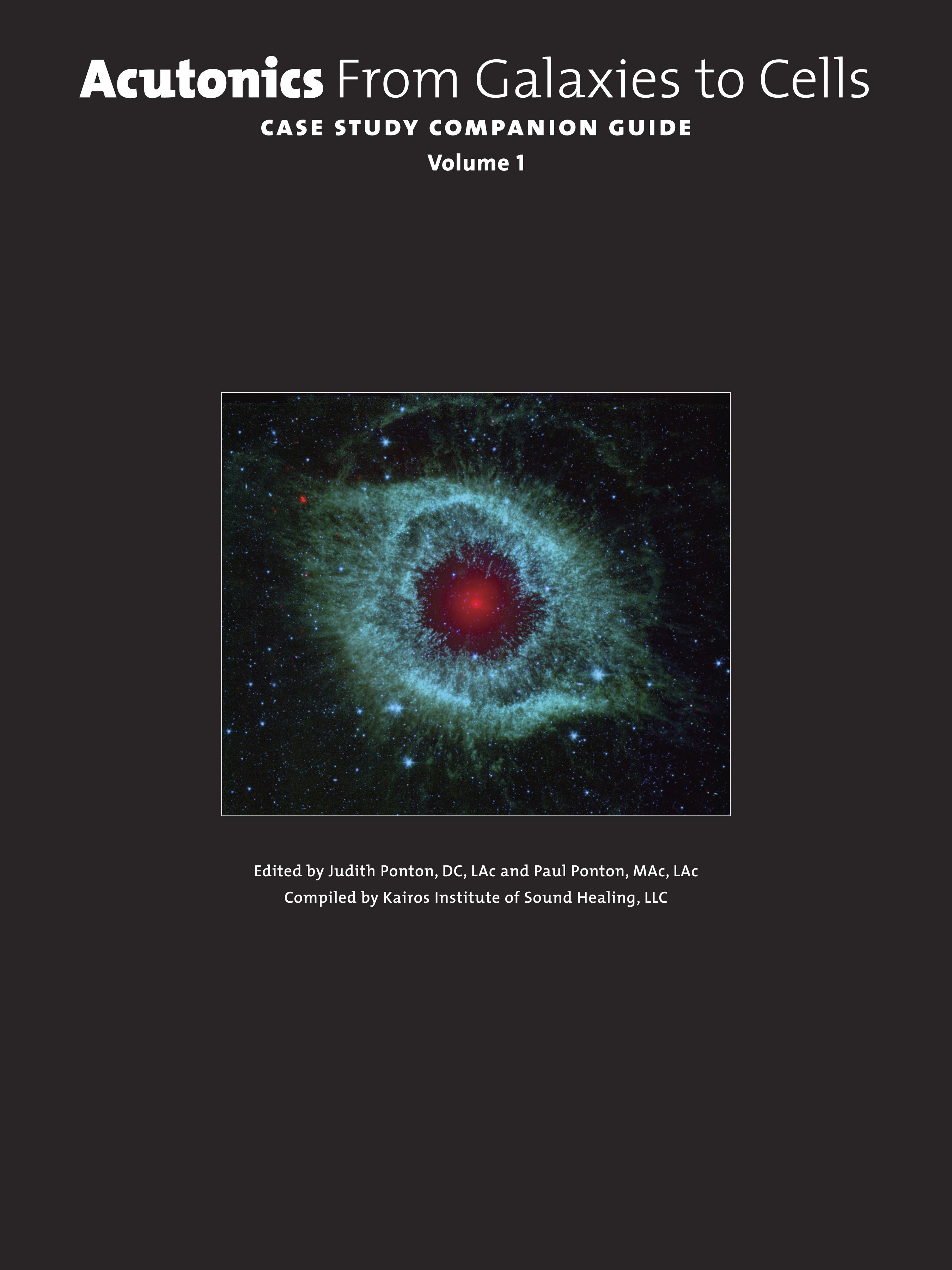 Acutonics from Galaxies To Cells ~ Companion Guide