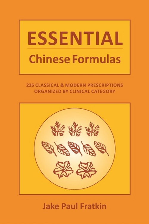 Essential Chinese Formulas: 225 Classical and Modern Prescriptions Organized by Clinical Category
